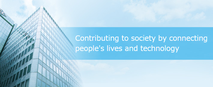 Contributing to society by connecting people's lives and technology